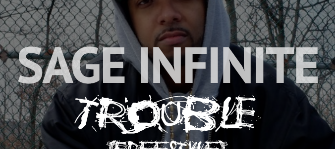 Sage Infinite - Trouble (Freestyle)