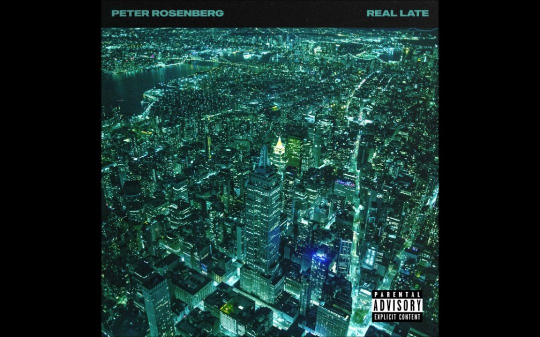"""MUSIC: Peter Rosenberg feat. Vel the Wonder – """"Real Late"""" OFFICIAL VERSION"""